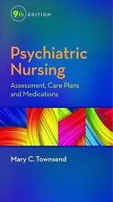 Psychiatric Nursing : Assessment, Care Plans, and Medications by Mary C. Townsen