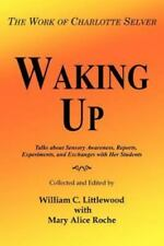 Waking Up by William C. Littlewood With Mary Alice Roche (2004, Paperback)