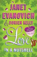 Love in a Nutshell by Dorien Kelly and Janet Evanovich (2012, Hardcover)