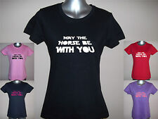 MAY THE HORSE BE WITH YOU, FUNNY LADIES T- SHIRT, S M L XL XXL Glitter / Plain