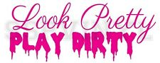 Look Pretty Play Dirty Country Truck  Car Decal Sticker