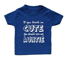 If You Think Im Cute You Should See My Auntie Baby T Shirt Gift Girl Boy Present