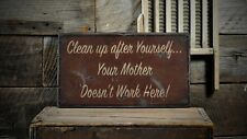 Clean Up Your Mother Does Not Work Here Sign -Rustic Hand Made Wooden ENS1000607