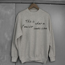 This is what a Feminist Looks like Sweatshirt, Brand New Fashion Small - XXL