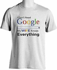 Don't Need Google My Wife Knows Everything Funny T Shirt Marriage Mens Sizes