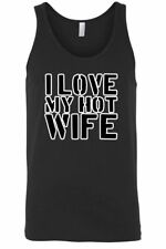 Men's Funny Tank Top I love My Hot Wife Marriage Gym Workout Muscle Shirt