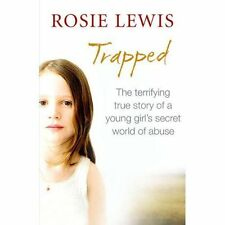 Trapped: The Terrifying True Story of a Secret World of Abuse, Lewis, Rosie, New