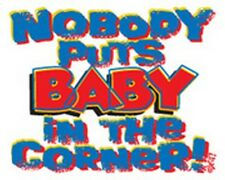 Nobody puts Baby in the Corner Infant Creeper Your Choice Colors & Sizes 30044