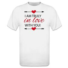 I Am Truly In Love With You! T-Shirt