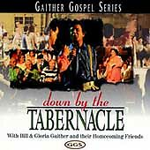 Bill & Gloria Gaither - Down by the Tabernacle (CD, Spring House) I Go to Jesus