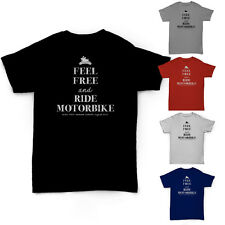 FEEL FREE AND RIDE MOTORBIKE. *NEW MENS T SHIRT* Motorbike Motorcycle Funny