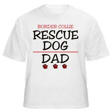 Border Collie Rescue Dad Dog Lover T-Shirt - Sizes Small through 5XL