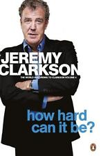 How Hard Can It Be?: The World According to Cla... - Jeremy Clarkson - Good -...