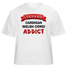 Cardigan Welsh Corgi Certified Addict Dog Lover T-Shirt -Sizes Small through 5XL