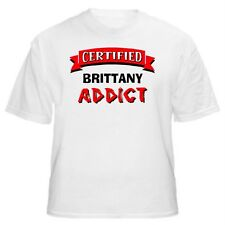 Brittany Certified Addict Dog Lover T-Shirt -Sizes Small through 5XL