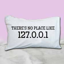 THERE'S NO PLACE LIKE 127 0 0 1 Pillow Case (PILLOW NOT INCLUDE)