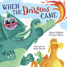 When the Dragons Came by Lynne Moore, Naomi Kefford, Book, New (Hardback)