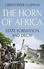 The Horn of Africa: State Formation and Decay by Christopher Clapham (Paperback,