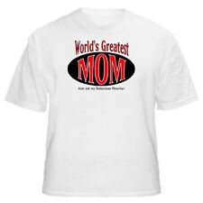WORLD'S GREATEST MOM DOBERMAN PINSCHER FUNNY T-SHIRT-Sizes Small through 5XL