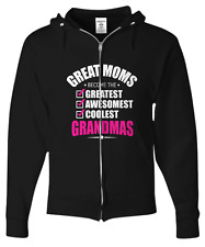 Great Moms Become Grandmas - Mothers Day Gift - Zip Hoodie