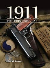 1911 The First 100 Years by Patrick Sweeney, (Hardcover), Krause Publications ,