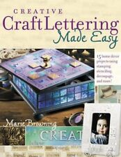 Creative Craft Lettering Made Easy: 15 Home Dec... by Browning, Marie 1581806477