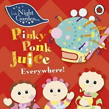 In the Night Garden: Pinky Ponk Juice Everywh... by Davenport, Andrew 1405920688