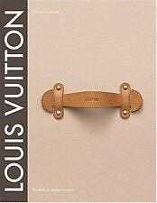 Louis Vuitton : The Birth of Modern Luxury by Paul-Gerard Pasols (2005, Hardcove