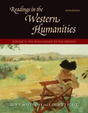 Readings in the Western Humanities, Volume II : The Renaissance to the Present (