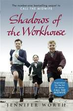 Shadows Of The Workhouse (Call the Midwife) by Jennifer Worth, Paperback Book