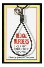 The Medical Murders: 13 True Crime Stories Hardback Book The Cheap Fast Free