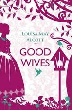 Good Wives by Louisa May Alcott (Paperback)