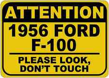 1956 56 FORD F-100 Please Look Dont Touch Aluminum Street Sign