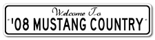 2008 08 FORD MUSTANG Aluminum Welcome to Car Country Sign