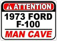 1973 73 FORD F-100 Attention Man Cave Aluminum Street Sign