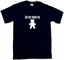 Ask Me About My Teddy Bear Logo Mens Tee Shirt Pick Size & Color Small - 6XL