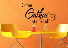 Come Gather at our Table Wall Decal Dining Room Wall Decal Quote Vinyl