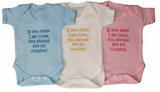 Think I Am Cute See My Cousin Cousins Baby Vest Grow Boy Girl Clothes Funny Gift