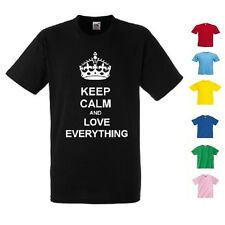 NEW KIDS WOMENS MENS KEEP CALM AND LOVE EVERYTHING T SHIRT TEE TOP