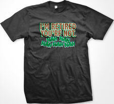 Im Retired You're Not Retirement Unemployed Old Age New Men's T-shirt