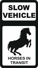 Horses In Transit #3 'Slow Vehicle' (top) horsebox trailer sticker sign - WS1018