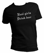 Funny, Real Girls Drink Beer Womans / Ladies T-Shirt Sizes XS to 4XL