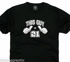 """Funny""""THIS GUY IS 21"""" Birthday Tee Mens T-Shirt FOOTBALL DRINKING SPORTS COLLEGE"""