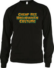 Cheap Ass Halloween Costume Trick Or Treat Party Funny Humor Long Sleeve Thermal