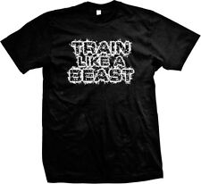 Train Like A Beast Exercise Workout Weight Lifting WOD Gym Rat Mens T-shirt