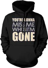 You're Going To Miss Me When I'm Gone Music Lyrics Sayings Hoodie Pullover