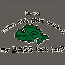 MY BASS LOOK FAT? T-SHIRT (UNISEX FIT)  FISHING FISHERMAN FUNNY NOVELTY