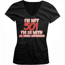 Im Not 50 Im 18 With 32 Years Experience Funny Birthday Juniors V-neck T-shirt
