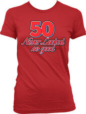 50 Never Looked So Good Birthday Fifty Handsome Pretty Juniors  Girls T-shirt