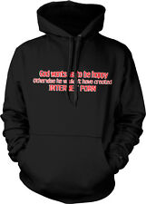God Wants Us To Be Happy Created Internet Porn Joke Funny Humor Hoodie Pullover